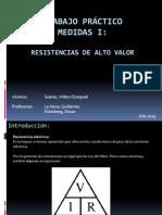Trabajo Práctico - Resistencias de Alto Valor