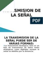TRANSMISION DE LA SEÑAL(correcion)