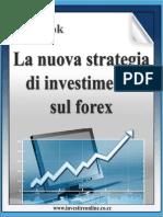 La Nuova Strategia Di Investimento Sul Forex