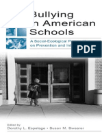 Dorothy L. Espelage, Susan M. Swearer Bullying in American Schools a Social-Ecological Perspective on Prevention and Intervention 2003