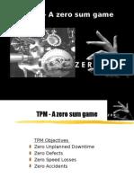TPM - A Zero Sum Game