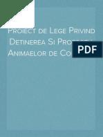 Proiect de Lege Privind Detinerea Si Protectia Animaelor de Companie