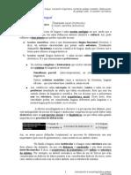 3. Sociolingüística da lingua. Variación lingüística, contacto galego-castelán. Elaboración do galego culto. A cuestión normativa