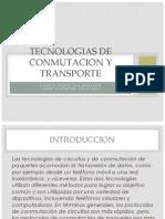Tecnologias de Conmutacion y Transporte