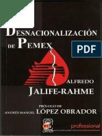 La Desnacionalizacion de Pemex - Alfredo Jalife