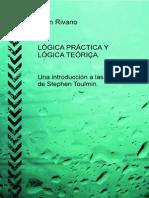 LOGICA PRACTICA Y LOGICA TEORICA Una Introduccion a Las Ideas de Stephen Toulmin