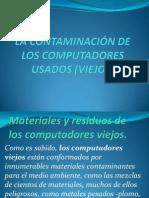 LA CONTAMINACIÓN DE LOS COMPUTADORES USADOS (VIEJOS