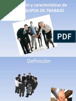 Definición y características de LOS EQUIPOS DE TRABAJO