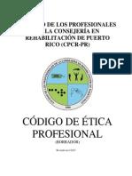 Borrador Código de Ética de Colegio de los Profesionales de la Consejería en Rehabilitación (2012)