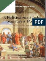 A Política não é Tudo, mas Tudo é Político