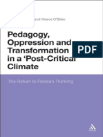 Pedagogy, Oppression and Transformation in a Post-Critical Climate the Return to Freirean Thinking  Andrew OShea, Maeve OBrien 2011