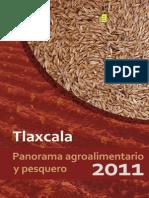 SIAP-Sefoa 2011. Panorama Agroalimentario y Pesquero Tlaxcala