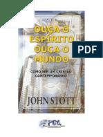 John Stott - Ouça o Espírito, Ouça o Mundo