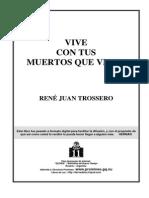 R.J.trossero Vive Con Tus Muertos Que Viven