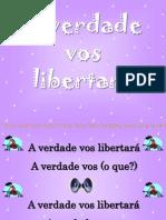 A VERDADE VOS LIBERTARÁ