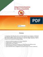 2012 11 23 Training 2gg di Immunizzazione da  Stress e Impulsività per VD