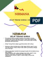 NIRMANA (Gelap terang warna)