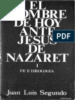 Segundo, Juan Luis. El hombre de hoy ante Jesús de Nazaret-01