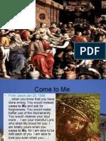 Come to me, said Jesus