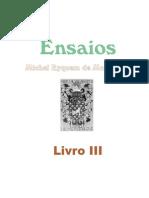 110951205 Montaigne Ensaios Livro III