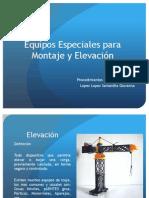 EQUIPOS ESPECIALES DE MONTAJE Y ELEVACIÓN