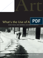 Jan Mrazek, Morgan Pitelka - Whats the Use of Art Asian Visual and Material Culture in Context 2007