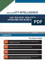 Security Intelligence - Can Big Data Analytics Overcome Blind Spots - Logrhythm