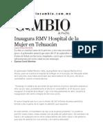 20-06-2013 Diario Matutino Cambio de Puebla - Inaugura RMV Hospital de la Mujer en Tehuacán