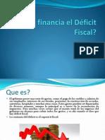 Como se financia el Déficit Fiscal