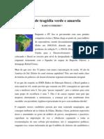 b07c26f7434f3 Textos IL - Colaboradores - A grande tragédia verde e amarela