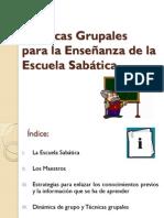 Tecnicas Grupales para la enseñanza de la E.S.