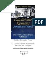 Alcides Conejeiro Peres - O Catolicismo Romano Através dos Tempos