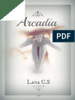 Lana C.S., Arcadia
