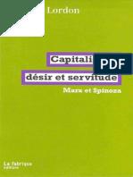 Capitalisme, Desir Et Servitude. Marx Et Spinoza - Frederic Lordon