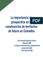 Importancia de La Prospectiva en La Construccion de Territorios Futuros Jose Oswaldo Espinosa