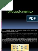 Topologia Hibrida y Etc . Ing Roberto
