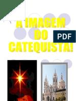 - A Imagem Do Catequista[1]