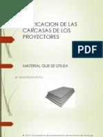 Fabricacion de Las Carcasas de Los Proyectores