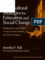 Arnetha F. Ball Multicultural Strategies for Education and Social Change Carriers of the Torch in the United States and South Africa Multicultural Education Paper