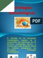 capitulo2estrategiasmetodologicas-100323174709-phpapp02