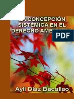 DÍAZ BACALLAO. Aylí, LA CONCEPCIÓN SISTÉMICA DEL DERECHO AMBIENTAL. CASO CUBANO. Edit. Académica Española