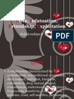 Love, Infatuation, Friendship, Exploitation