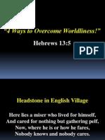 4 Ways to Overcome Worldliness - Hebrews 13