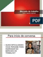 mercadodetrabalho-100405135904-phpapp02