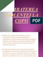 Combaterea violenţei la copii!