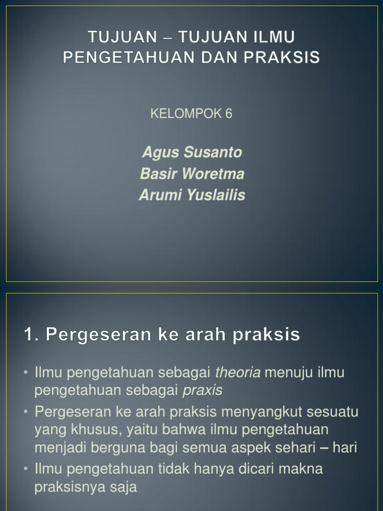 Tujuan Tujuan Ilmu Pengetahuan Dan Praksis
