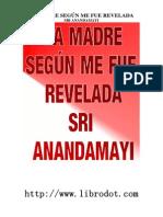 Sri Anandamayi - La Madre Segun Me Fue Revelada