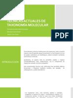 TECNICAS ACTUALES DE TAXONOMÍA MOLECULAR (1).pptx