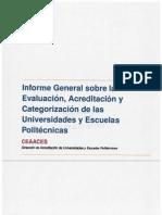 INFORME GENERAL SOBRE LA EVALUACIÓN, ACREDITACIÓN Y CATEGORIZACIÓN DE LAS UNIVERSIDADES Y ESCUELAS POLITÉCNICAS