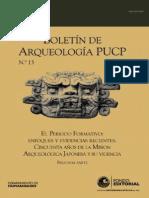 Boletin de Arquelologia PUCP No. 13 (2000) Número 13. Número 13. El Período Formativo enfoques y evidencias recientes. Cincuenta años de la Misión Arqueológica Japonesa y su vigencia. Segunda parte